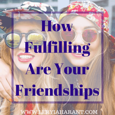How Fulfilling are Your Friendships?