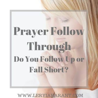 How is Your Prayer Follow Through?