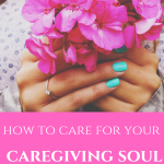 Care for your Caregiver Soul