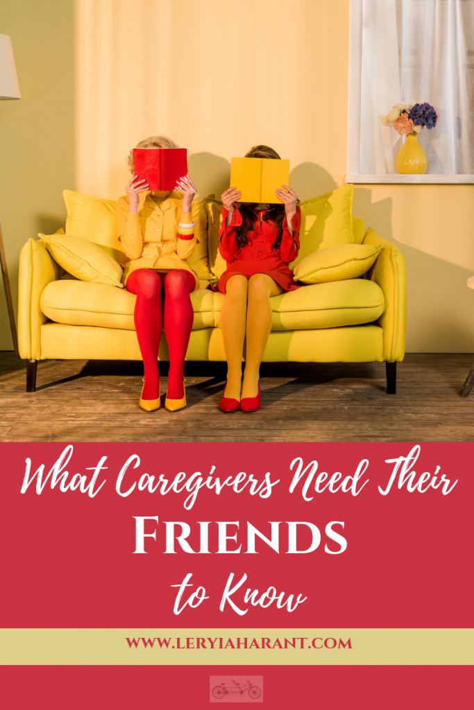 caregivers need their friends to know