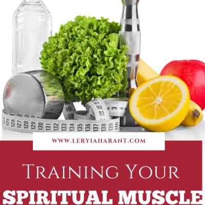 Training Your Spiritual Muscle for a Faith Filled New Year