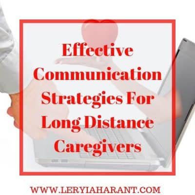 Strategies for Effective Communication for Long Distance Caregivers