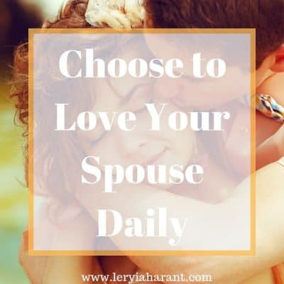 Seven Ways to Choose to Love Your Spouse Daily