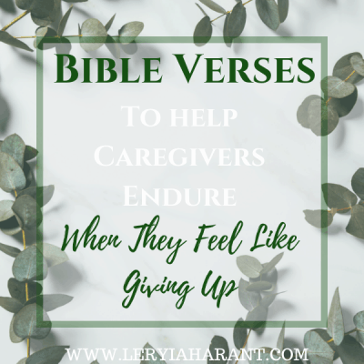 Bible Verses About Not Giving Up for Caregivers