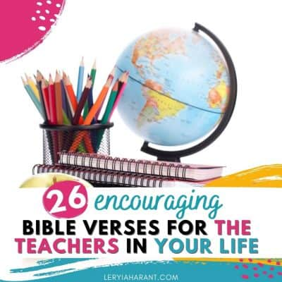 26 Encouraging Bible Verses for Teachers That Need to be Shared