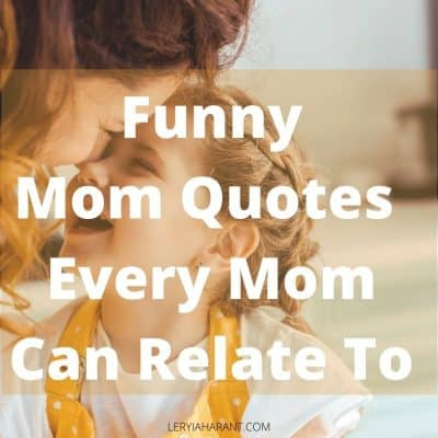 31 Funny Mom Quotes Guaranteed to Make Her Smile