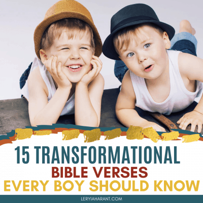 15 Transformative Bible Verses for Boys That Your Son Needs to Know